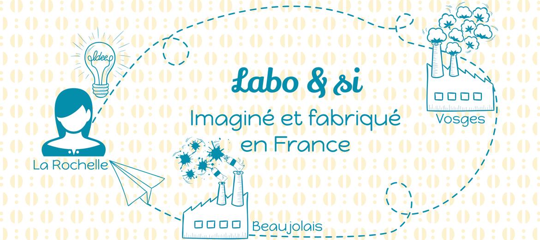 Labo & si conçu et fabriqué en France